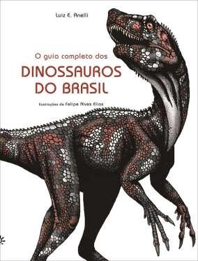 Baixar-Livro-O-Guia-Completo-dos-Dinossauros-do-Brasil-Luiz-E.-Anelli-ePub-e-Mobi-ou-ler-online